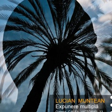 "Lucian Muntean – ""Expunere multiplă"""