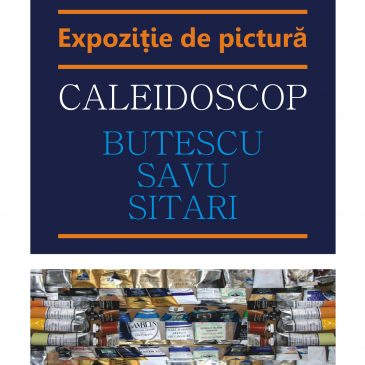 """Expoziția """"CALEIDOSCOP"""""""